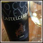 Culture in a glass: Rocca Sveva Castelcerino 2008